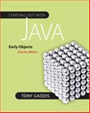 Starting Out with Java : Early Objects, Gaddis, Tony, 0132164760