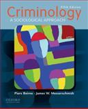 Criminology : A Sociological Approach, Beirne, Piers and Messerschmidt, James W., 0195394763