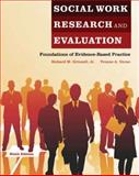 Social Work Research and Evaluation : Foundations of Evidence-Based Practice, Grinnell, Richard M. and Unrau, Yvonne A., 0199734763