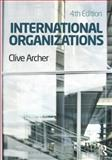 International Organisations, Archer, Clive and Webber, Mark, 0415614767