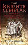 The Knights Templar and Other Secret Societies of the Middle Ages, Thomas Keightley, 0486454762