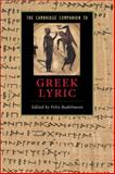 The Cambridge Companion to Greek Lyric, Budelmann, Felix, 0521614767