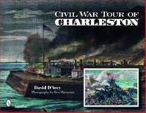 Civil War Tour of Charleston, David D'Arcy and Ben Mammina, 076433476X