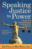 Speaking Justice to Power : Ethical and Methodological Challenges for Evaluators, , 1412854768