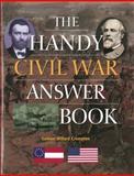 The Handy Civil War Answer Book, Samuel Willard Crompton, 1578594766