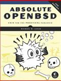 Absolute OpenBSD : UNIX for the Practical Paranoid, Lucas, Michael W., 1593274769