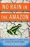 No Rain in the Amazon, Nikolas Kozloff, 0230614760