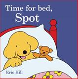 Time for Bed, Spot, Eric Hill, 0399254765