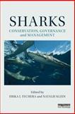 Sharks: Conservation, Governance and Management, , 0415844762