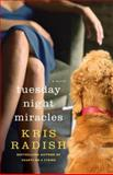 Tuesday Night Miracles, Kris Radish, 0553384767