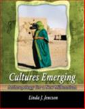 Cultures Emerging : Anthropology for a New Millennium, Jencson, Linda, 0757564763