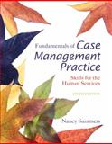 Fundamentals of Case Management Practice : Skills for the Human Services, Summers, Nancy, 130509476X