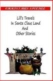 Lill's Travels in Santa Claus Land and Other Stories, Sophie May And, Ellis Towne Ella Farman, 1481154761