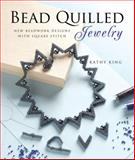 Bead Quilled Jewelry, Kathy King, 1589234766