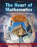 Heart of Mathematics : An Invitation to Effective Thinking, Burger, Edward B. and Starbird, Michael, 0470424761