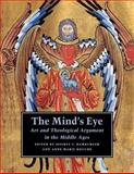 The Mind's Eye : Art and Theological Argument in the Middle Ages, , 0691124760