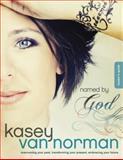 Named by God, Kasey Van Norman, 1414364768