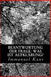 Beantwortung der Frage: Was Ist Aufklärung?, Immanuel Kant, 1479264768