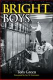 Bright Boys, Tom Green, 1568814763