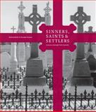 Sinners, Saints and Settlers : A Journey Through Irish Australia, Reid, Richard, 1876944765