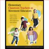 Elementary Classroom Teachers As Movement Educators, Kovar, Susan K., 0073044768