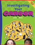 Investigating Your Career, Jordan, Ann K. and Whaley, Lynne T., 0538444762