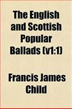 The English and Scottish Popular Ballads (V1 : 1), Child, Francis James, 1152524763
