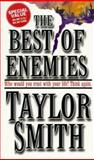 The Best of Enemies, Taylor Smith, 1551664763