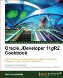 Oracle JDeveloper 11gR2 Cookbook, Nick Haralabidis, 1849684766