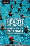 Health and Health Care in Canada : A Sociological View, Chappell, Neena and Penning, Margaret, 019542476X