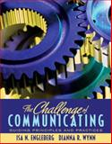 The Challenge of Communicating : Guiding Principles and Practices, Engleberg, Isa N. and Wynn, Dianna R., 0205554768