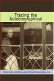Tracing the Autobiographical, , 0889204764
