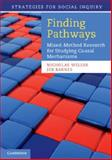 Finding Pathways : Mixed-Method Research for Studying Causal Mechanisms, Weller, Nicholas and Barnes, Jeb, 1107684765