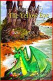 Magic Molly Book 3 the Yellow Eye, Trevor Forest, 1478254769