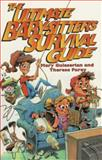 The Ultimate Babysitter's Survival Guide, Mary Guileserian and Therese Furey, 1561794767