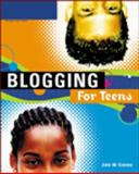 Blogging for Teens, Gosney, John W., 1592004768
