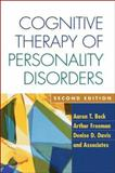 Cognitive Therapy of Personality Disorders, Beck, Aaron T. and Freeman, Arthur, 1593854765