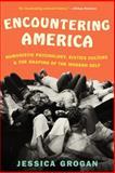 Encountering America, Jessica Grogan, 0061834769