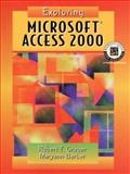 Exploring Microsoft Access 2000, Grauer, Robert T. and Barber, Maryann, 0130204765