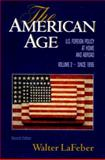 The American Age : U. S. Foreign Policy at Home and Abroad since 1896, LaFeber, Walter, 0393964760
