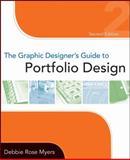 The Graphic Designer's Guide to Portfolio Design, Debbie Rose Myers, 0470184760