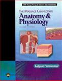 The Massage Connection : Anatomy and Physiology, Premkumar, Kalyani, 0781734762
