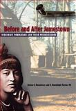 Before and after Jamestown : Virginia's Powhatans and Their Predecessors, Rountree, Helen C. and Turner, E. Randolph, III, 0813024765