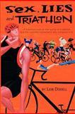 Sex, Lies and Triathlon, Leib Dodell, 1770674764