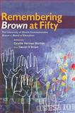 Remembering Brown at Fifty : The University of Illinois Commemorates Brown V. Board of Education, , 0252034775