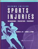 Sports Injuries : Mechanisms, Prevention, and Treatment, Fu, Freddie H. and Stone, David A., 0683304771
