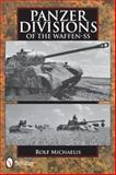 Panzer Divisions of the Waffen-SS, Rolf Michaelis, 0764344773