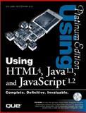 Using HTML 4.0, Java 1.1 AND JavaScript 1.2 9780789714770