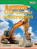Excavar - Una Obra de Construcción, Lisa Greathouse, 1433344777