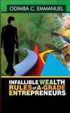 Infallible Wealth Rules of a-Grade Entrepreneurs, Odimba Emmanuel, 1499304773